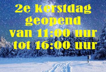2e kerstdag geopend van 11:00 uur tot 16:00 uur